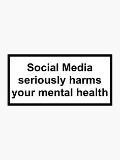 Iphone Cases Discover Social media seriously harms your mental health Sticker by uncommongoods Tumblr Stickers, Cute Stickers, Preppy Stickers, Printable Stickers, Junger Johnny Depp, Social Quotes, Mental Health Quotes, Pin On, Aesthetic Stickers
