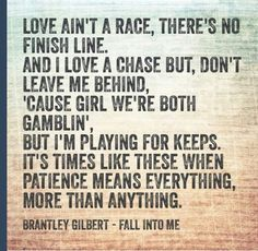 I love this song! Fall Into Me ~ Brantley Gilbert Country Music Quotes, Country Music Lyrics, Country Songs, I Love Music, Love Songs, Brantley Gilbert Lyrics, Song Lyric Quotes, Sing To Me, That Way