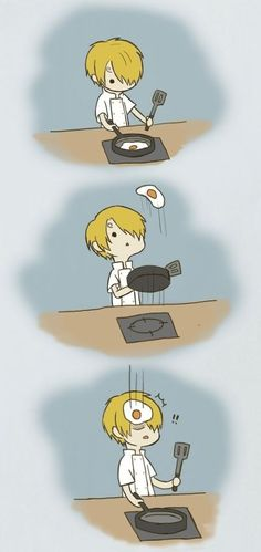 Sanji- it took a looong time to become the cook he is today, lol