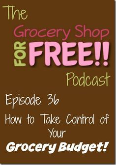 How to Take Control of Your Grocery Budget! http://www.groceryshopforfreeatthemart.com/the-grocery-shop-for-free-podcastepisode-36-how-to-take-control-of-your-grocery-budget/