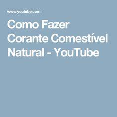 Como Fazer Corante Comestível Natural - YouTube