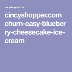 cincyshopper.com churn-easy-blueberry-cheesecake-ice-cream