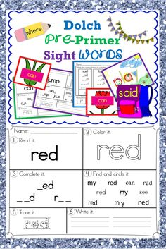 The pre-primer sight words (can, I, see, a, big, is, my, red, help, you, little, jump, in the, run, play, where, yellow, we, one, said, look, me, it, not, and find, blue, come for , to here, funny, go, make, two, up, down, three, away) practice pages