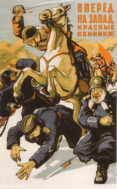 """Russian WWII """"Red horsemen forward to the West! Ww2 Propaganda Posters, Political Posters, Les Aliens, Crime, Socialist Realism, Soviet Art, Military History, Military Art, Illustrations And Posters"""