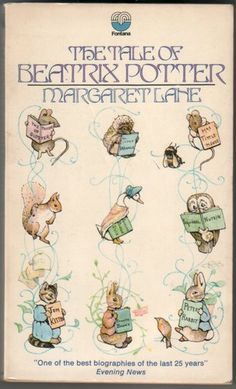 The Tale of Beatrix Potter. A biography by Margaret Lane.