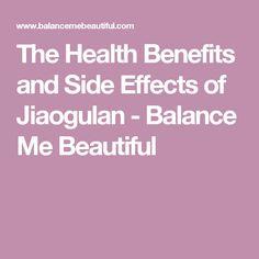 The Health Benefits and Side Effects of Jiaogulan - Balance Me Beautiful