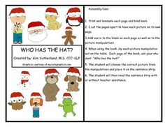 Who has the Hat? Interactive book for preschoolers.  This books is great for working on increasing sentence length.