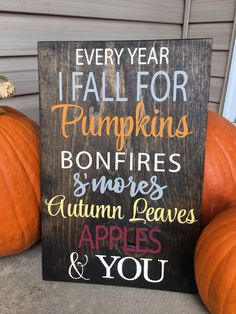 Every Year I Fall for Pumpkins Bonfires S'mores Autumn Leaves Apples & You Wooden Sign - Fall Decor - Fall Wooden Sign Fall For You, I Fall, Outside Decorations, Fall Decorations, Pallet Crafts, Pallet Art, Fall Wreaths, Bonfires, Fall Quotes