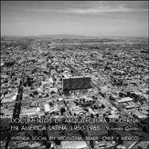 Documentos de Arquitectura Moderna en América Latina 1950-65. Vivienda social en Argentina, Brasil, Chile y México | Post de Teresa Rovira Llobera
