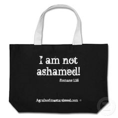 Agrainofmustardseed.com I am not ashamedTote Canvas Bag
