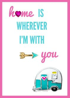 Home is wherever i'm with you! Vintage camper charm by Origami Owl. Glamping, glamper, travel, jewelry, charms, lockets. www.pattiecake6.origamiowl.com