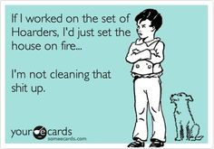 ha!  Lets tell our parents that when it's time to clean out their houses...