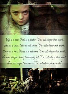 """""""Fear cuts deeper than words"""".... Arya Stark"""
