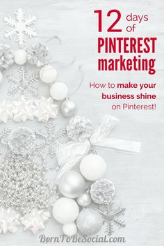 12 DAYS OF PINTEREST MARKETING - The countdown to Christmas has started! For the 12 days of Christmas, here are 12 Pinterest Marketing tips & tricks from me to you. Click to discover some of the highlights of Pinterest Marketing advice that I shared over the last 12 months.   BornToBeSocial, Pinterest Marketing & Consulting   Your Pinterest Partner