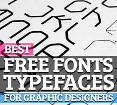 55 Best Free Fonts and Typefaces For Graphic Designers