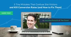 Conversion-rate optimization expert Jon MacDonald shares five easy-to-miss landing page and homepage mistakes that can lead your site visitors astray.