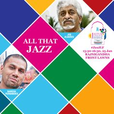 ALL THAT JAZZ... Listen in as the veteran jazz singer Joe Alvares & Mumbai's resident jazz historian & journalist Naresh Fernandes delve into the nuances of this eclectic genre of music.  1530-1630, 25 Jan at Rajnigandha Front Lawns