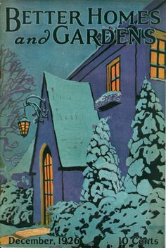 Better Homes and Gardens cover, December, 1926, vintage, snow, winter, home, magazine