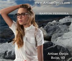 Artisan Optics in Boise, Idaho features Barton Perreira Eyewear and Sunglasses