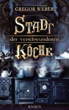 Gregor Weber - Stadt der verschwundenen Köche 4/5 Sterne