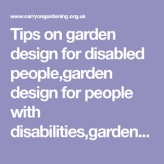 Tips on garden design for disabled people,garden design for people with disabilities,garden design