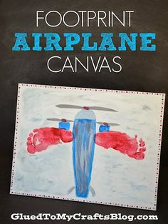 Glued to my Crafts: Footprint Airplane Canvas {Kid Craft} Family Crafts, Baby Crafts, Toddler Crafts, Crafts To Do, Crafts For Kids, Toddler Art, Transportation Crafts, Airplane Crafts, Airplane Party