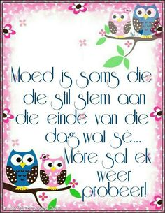 ... Goeie Nag, Goeie More, Afrikaans, Favorite Quotes, Things To Think About, Me Quotes, Faith, Words, Inspiration
