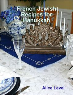 """Don't let the words """"French Cuisine"""" scare you though! These recipes are simple, healthy, and easy, but most importantly, strictly kosher. They are a great alternative for those who would love to try something original for Hanukkah or any other occasion."""
