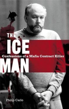 The Ice Man: Confessions of a Mafia Contract Killer.  Great book. True,but hard to believe someone could be so evil.