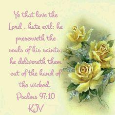 Psalms 97:10 (KJV)