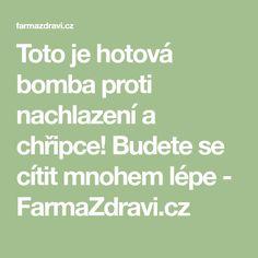 Toto je hotová bomba proti nachlazení a chřipce! Budete se cítit mnohem lépe - FarmaZdravi.cz