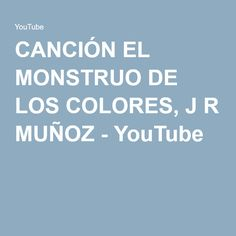 CANCIÓN EL MONSTRUO DE LOS COLORES, J R MUÑOZ - YouTube Spanish Colors, Yoga For Kids, School Counseling, Special Needs, Wellness Tips, Nursery Rhymes, Psychology, Kindergarten, Therapy