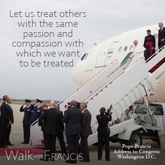 Treat all with compassion. #WalkwithFrancis