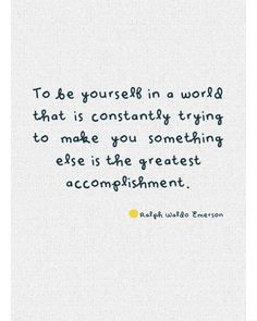 Be yourself | Ralph Waldo Emerson /