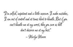 MM  #marilynmonroe  #quote #life #selfish #truth #dontdeserve #hell #mistakes #outofcontrole