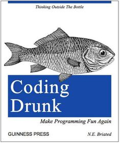 O RLY book \ Thinking Outside The Bottle \ Coding Drunk \ Make Programming Fun Again \ N. Computer Memes, Computer Science, Data Science, Computer Books, Computer Coding, Science Memes, Art Jokes, Funny Jokes, Fun Funny