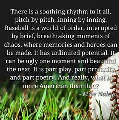Baseball-Love the game, the history and how in many ways, you feel like a kid again just watching it.