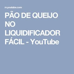 PÃO DE QUEIJO NO LIQUIDIFICADOR FÁCIL - YouTube