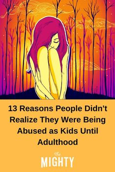 Reasons People Didn't Realize They Were Being Abused as Kids   The Mighty #abuse #mentalhealth #mentalillness #trauma