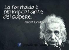 La fantasia è più importante del sapere