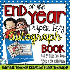 The 2016-2017 school year has been updated for you! And...I have created an Editable File to create a Teacher binder of autographs. Print & Sign...add a class picture and have a sweet memento of your class. Perfect End of the Year Activity. Paper bag books are quick, simple, and CHEAP activities to put together!