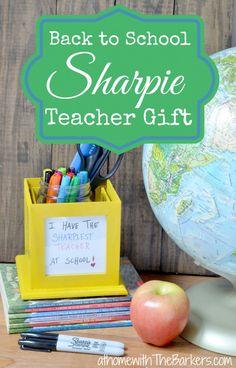 Back to School Sharpie Teacer Gift Idea for The Sharpiest Teacher-