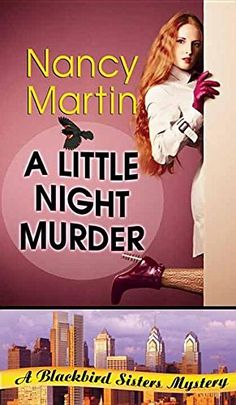 A Little Night Murder: A Blackbird Sisters Mystery by Nancy Martin.  Please click on the book jacket to check availability or place a hold 2 Otis.  4/10/17