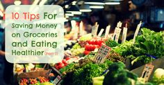 Ten Tips For Saving Money On Groceries & Eating Healthier (Part Two) | www.therisingspoon.com