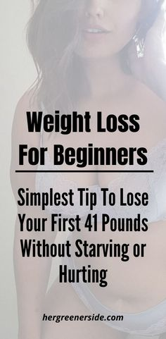 Weight Loss For Beginners - Simplest Tip To Lose Your First 41 Pounds Without Starving or Hurting Quick Weight Loss Diet, Easy Weight Loss Tips, Losing Weight Tips, Weight Loss Plans, How To Lose Weight Fast, Challenge, Losing You, Weight Loss Motivation, It Hurts
