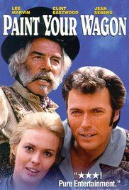 Paint Your Wagon:  As far as I'm concerned, Lee Marvin stole this movie.  Yes Clint was hot, Jean Seberg was beautiful but Lee's character was marvelous. I was born under a wanderin star.......