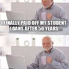 #Payingstudentloans is a long, drawn out pain that you have to experience if you want to be free. There can be problems with handling #studentloans and no matter what circumstance, you're going to hate doing it.  Get some help and call #studentloanresources at (888) 959 0141 #refinance #help #debtrelief #happy #free #meme