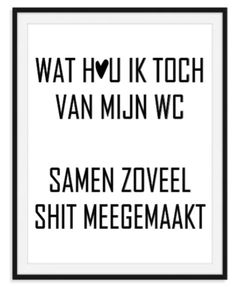 Best Quotes, Funny Quotes, Life Quotes, Adhd Funny, Bathroom Quotes, Dutch Quotes, Cartoon Jokes, Types Of Lettering, Life Thoughts