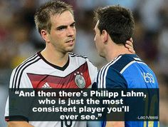 They killed his world cup dreams, still the most respected player by Messi is a German. Fairplay at its best!