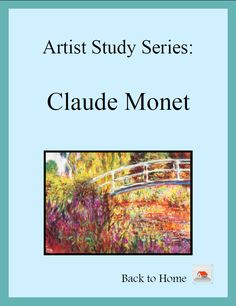 Artist Study Series: Claude Monet - Back to Home | CurrClick